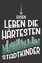 In Essen Leben Die H�rtesten Stadtkinder: DIN A5 6x9 I 120 Seiten I Kariert I Notizbuch I Notizheft I Notizblock I Geschenk I Geschenkidee