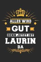 Alles wird gut denn jetzt ist Laurin da: Notizbuch gepunktet DIN A5 - 120 Seiten f�r Notizen, Zeichnungen, Formeln - Organizer Schreibheft Planer Tage