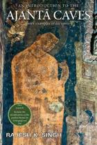 An Introduction to the Ajanta Caves
