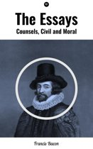 The Essays: Counsels, Civil and Moral
