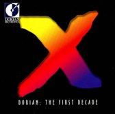 Dorian - The First Decade
