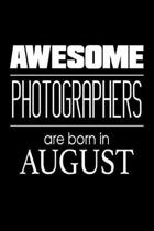 Awesome Photographers Are Born in August