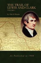 The Trail of Lewis and Clark Vol 1