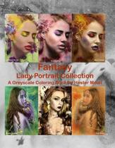 Fantasy Lady Portrait Collection: A Greyscale Coloring Book
