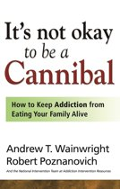 It's Not Okay to be a Cannibal