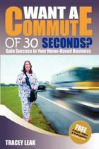 Want a Commute of 30 Seconds?