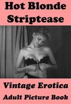 Hot Blonde Striptease (Vintage Erotica Adult Picture Book)