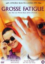 Grosse Fatigue (dvd)