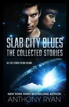 Slab City Blues - The Collected Edition