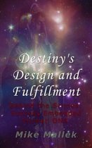 Destiny's Design and Fulfillment