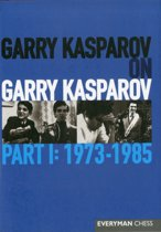 Garry Kasparov on Garry Kasparov, Part 1