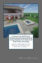 Connecticut Real Estate Wholesaling Residential Real Estate Investor & Commercial Real Estate Investing