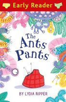 Early Reader: Early Reader: The Ant's Pants