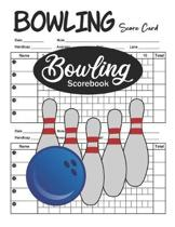 Bowling Scorebook: Bowling Score Cards, Bowling Score Keeper Book