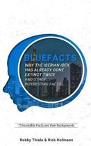 75 Incredible Facts and Their Backgrounds
