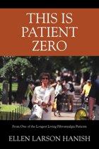 This Is Patient Zero