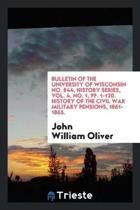 History of the Civil War Military Pensions, 1861-1865.