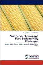 Post-Harvest Losses and Food Sustainability Challenges