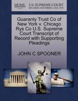 Guaranty Trust Co of New York V. Chicago Rys Co U.S. Supreme Court Transcript of Record with Supporting Pleadings