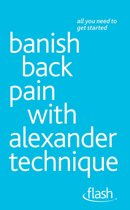 Banish Back Pain with Alexander Technique: Flash