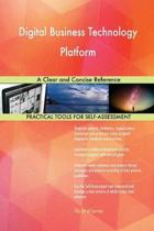 Digital Business Technology Platform a Clear and Concise Reference