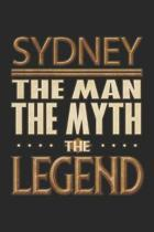Sydney The Man The Myth The Legend: Sydney Notebook Journal 6x9 Personalized Customized Gift For Someones Surname Or First Name is Sydney