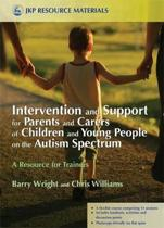 Intervention and Support for Parents and Carers of Children and Young People on the Autism Spectrum