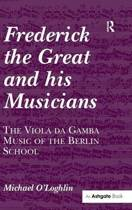 Frederick the Great and His Musicians