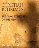 Christian Retirement, Or, Spiritual Exercises of the Heart