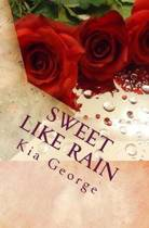 Sweet Like Rain