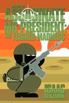 THE Plot to Assasinate Mr President