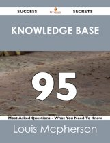knowledge base 95 Success Secrets - 95 Most Asked Questions On knowledge base - What You Need To Know