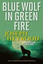Blue Wolf In Green Fire