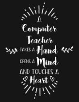 A Computer Teacher Takes a Hand Opens a Mind and Touches a Heart