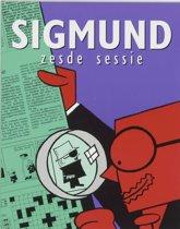 Sigmund / Zesde Sessie