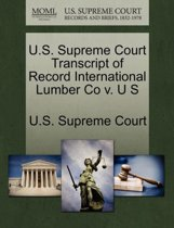 U.S. Supreme Court Transcript of Record International Lumber Co V. U S