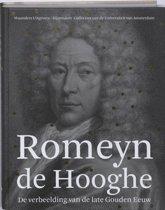 Romeyn de Hooghe. De verbeelding van de late Gouden Eeuw