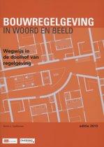 Bouwregelgeving in woord en beeld / 2013