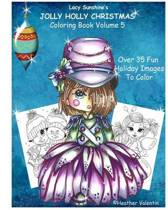 Lacy Sunshine's Jolly Holly Christmas Coloring Book Volume 5