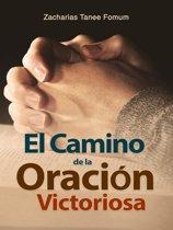 El Camino de la Oracion Victoriosa
