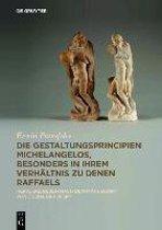 Die Gestaltungsprincipien Michelangelos, besonders in ihrem Verhaltnis zu denen Raffaels