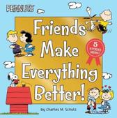 Friends Make Everything Better!: Snoopy and Woodstock's Great Adventure; Woodstock's Sunny Day; Nice to Meet You, Franklin!: Be a Good Sport, Charlie