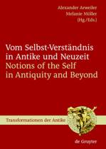 Vom Selbst-Verstandnis in Antike und Neuzeit / Notions of the Self in Antiquity and Beyond