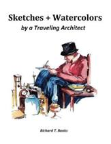 Sketches and Watercolors by a Traveling Architect