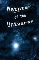 Mathter of the Universe