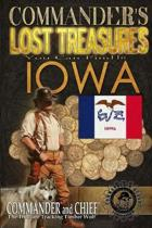 Commander's Lost Treasures You Can Find In Iowa: Follow the Clues and Find Your Fortunes!