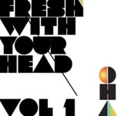 Fresh With Your Head - Vol 1