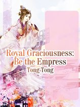 Royal Graciousness: Be the Empress
