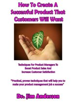 How To Create A Successful Product That Customers Will Want