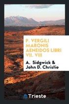 P. Vergili Maronis Aeneidos Libri VII. VIII